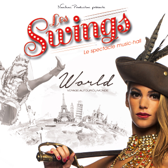 BILLETTERIE LES SWINGS SPECTACLE WORLD TOUR MONDE